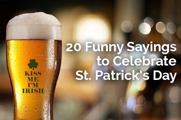 Saint Patrick's Day Quotes  Entertaining St Patrick s Day Slogans