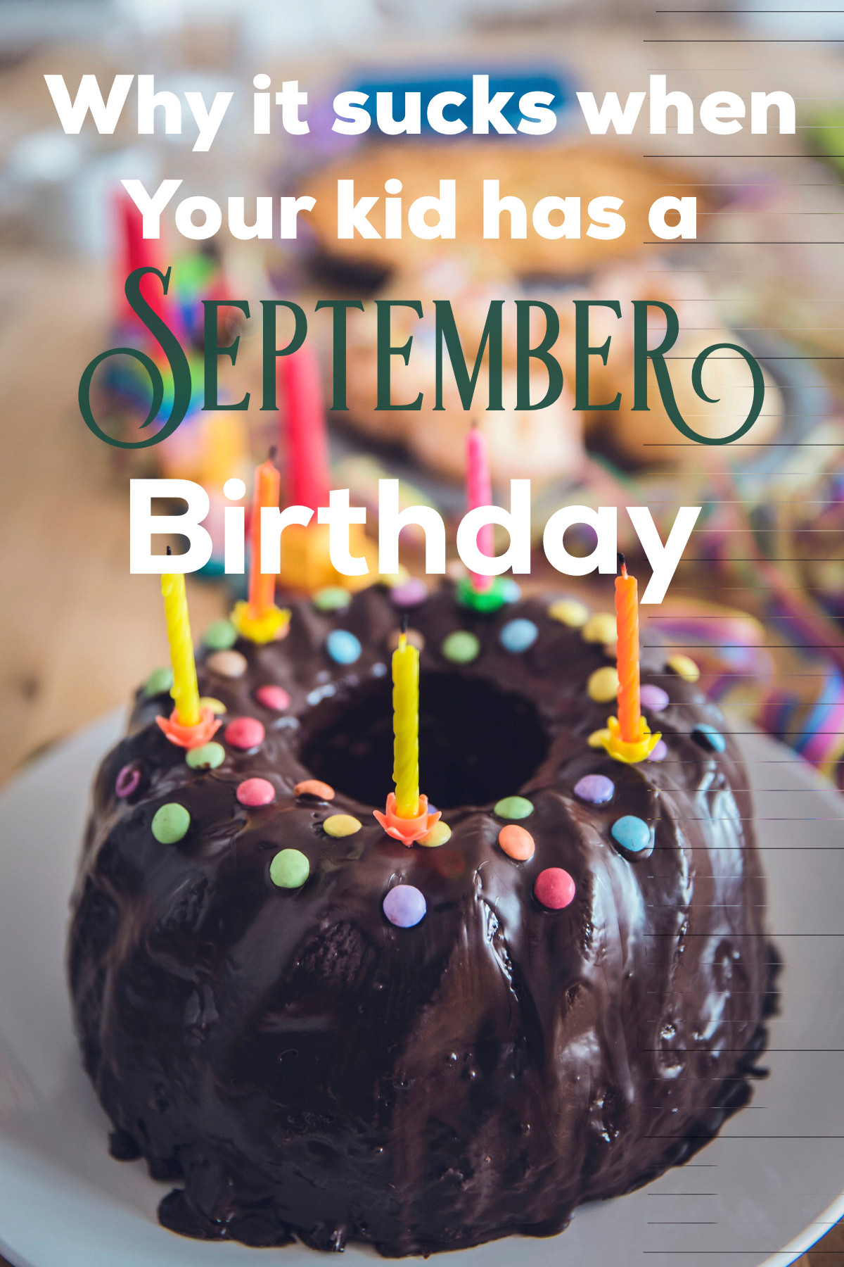 September Birthday Party Ideas  3 reasons September birthdays are the worst