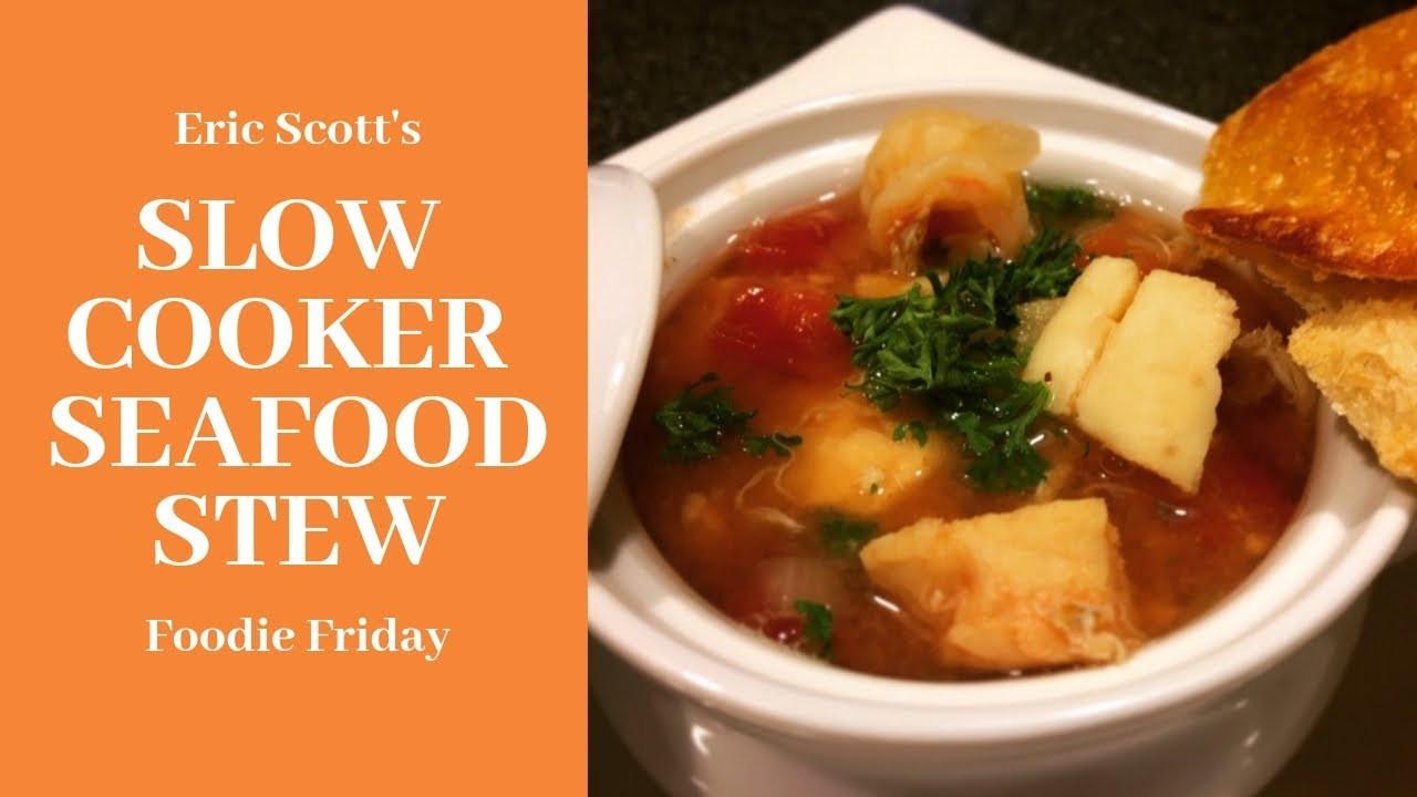 Slow Cooker Seafood Stew  Slow Cooker Seafood Stew Recipe — Foo Friday with Eric