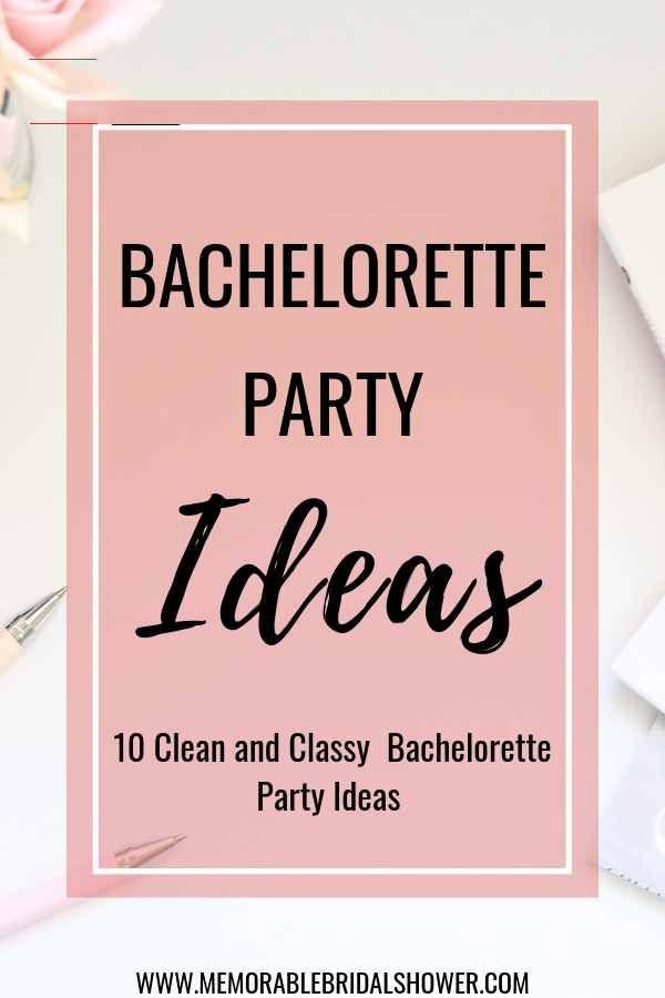 Tasteful Bachelorette Party Ideas  Bachelorette Party Ideas 10 Clean and Classy Ideas