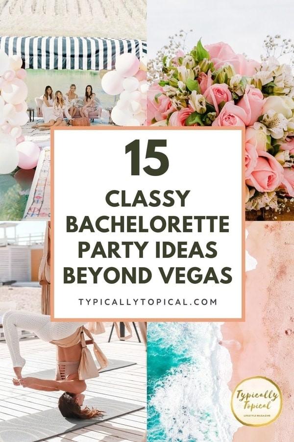 Tasteful Bachelorette Party Ideas  15 Unique Bachelorette Party Ideas Beyond Vegas