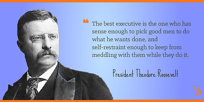 Theodore Roosevelt Quotes On Leadership  40 Insanely Successful People Reveal the Leadership