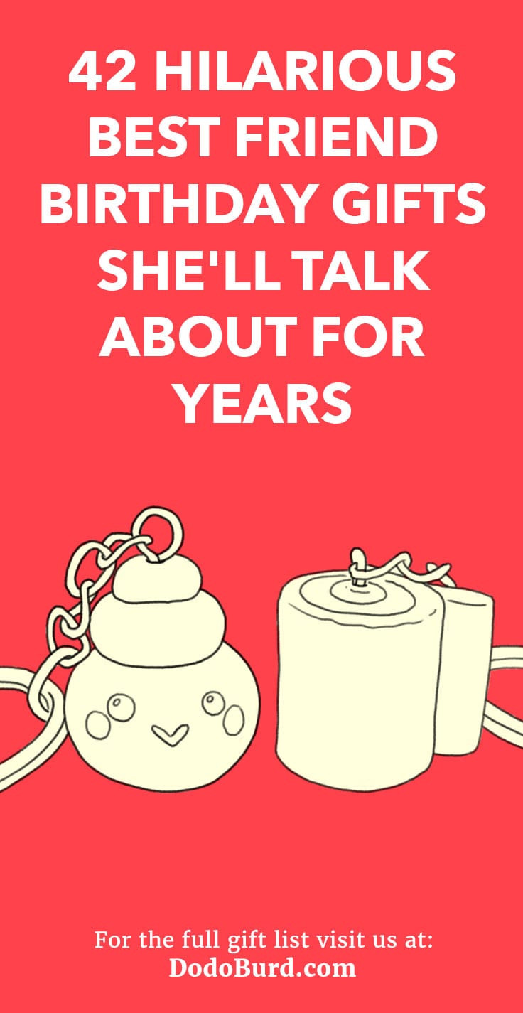 Top Birthday Gifts For Her  42 Hilarious Best Friend Birthday Gifts She ll Talk About