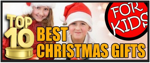 Top Kids Christmas Gifts  Top 10 Best Christmas Gifts for Kids