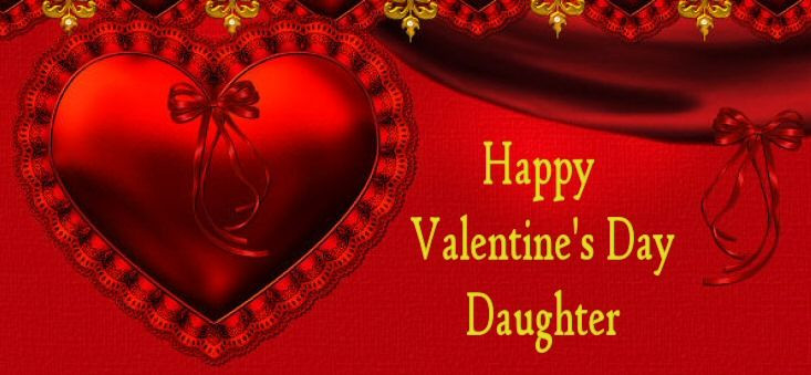 Valentines Day Quotes For Daughters  Happy Valentines To My Daughter