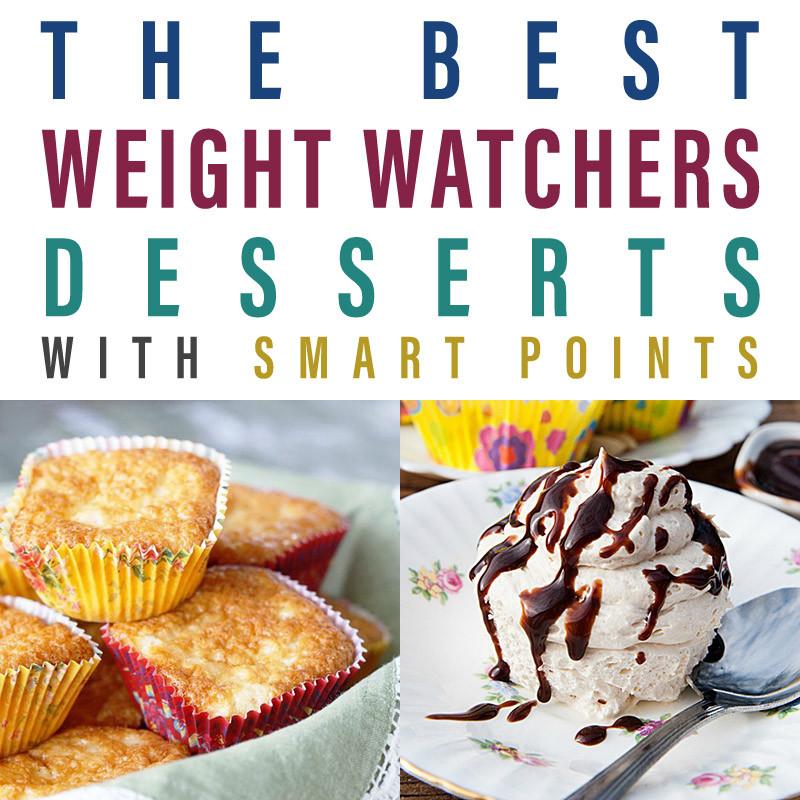 Weight Watchers Desserts Smart Points  The Best Weight Watchers Dessert Recipes