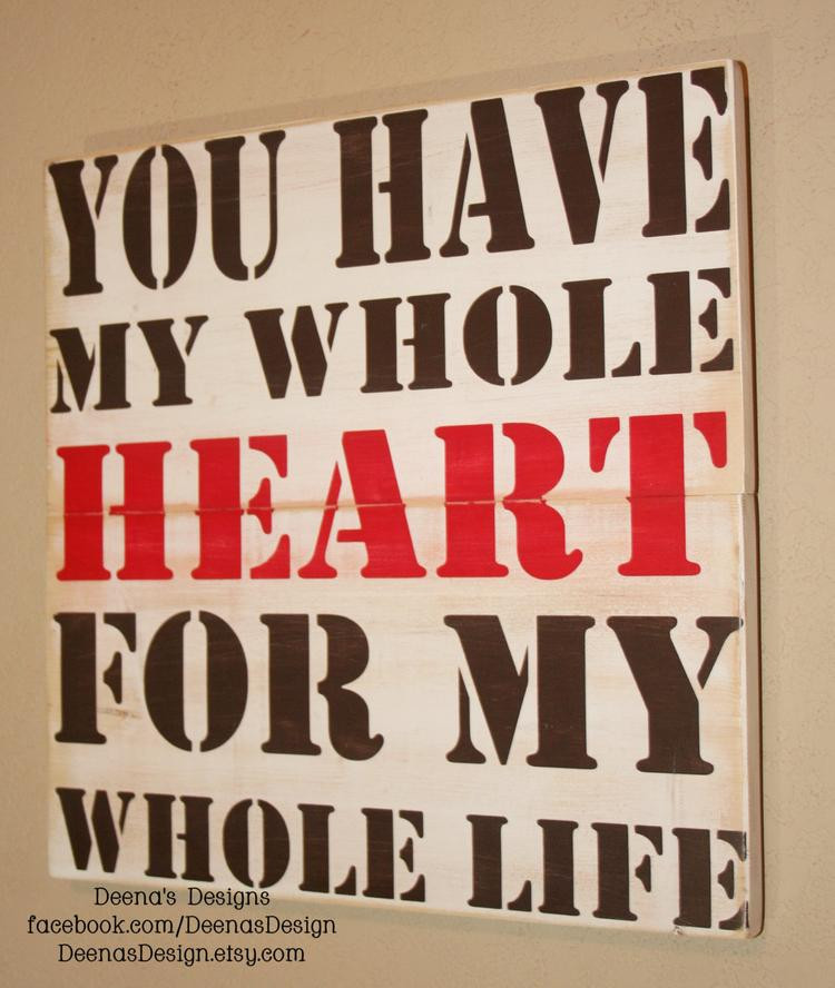 Whole Life Quote  You have my whole heart for my whole life Quote by