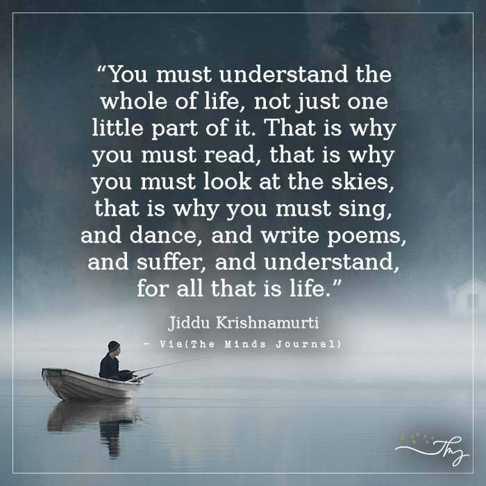 Whole Life Quote  You must understand the whole of life